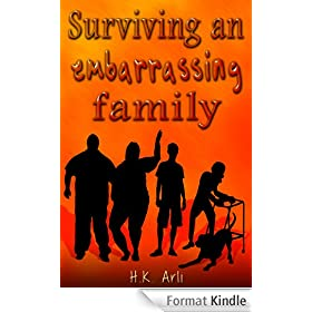 Surviving an embarrassing family (English Edition)