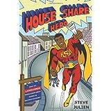 HOUSE SHARE HEROby Steve Julien