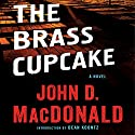 The Brass Cupcake: A Novel (       UNABRIDGED) by John D. MacDonald Narrated by Richard Ferrone