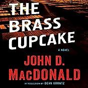The Brass Cupcake: A Novel | [John D. MacDonald]