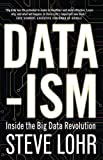 img - for Data-ism: Inside the Big Data Revolution by Steve Lohr (14-May-2015) Paperback book / textbook / text book