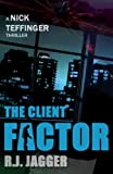 The Client Factor (A Nick Teffinger Thriller / Read in Any Order)