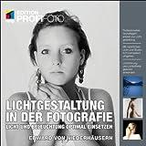 Image de Lichtgestaltung in der Fotografie: Licht und Beleuchtung optimal einsetzen (mitp Edition Profifoto)
