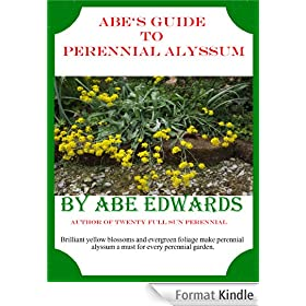 Abe's Guide to Perennial Alyssum (English Edition)