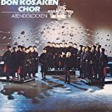 Don Kosaken Chor (Don Cossacks Choir): Abendglocken (Evening Bells): Traditional Russian Songs