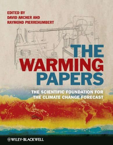 The Warming Papers: The Scientific Foundation for the Climate Change Forecast: David Archer, Raymond Pierrehumbert: 9781405196161: Amazon.com: Books