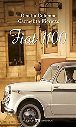 Fiat 1100 (Italian Edition) - Kindle edition by Gisella Colombo