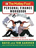 The Motley Fool Personal Finance Workbook: A Foolproof Guide to Organizing Your Cash and Building Wealth (Motley Fool Books) (0743229975) by Gardner, David