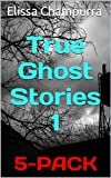 True Ghost Stories (5 PACK) VOLUME 1 (True Ghost Stories 5-PACK)