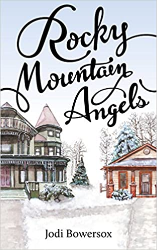 Rocky Mountain Angels (The Rocky Mountain Series Book 1)