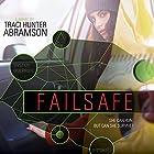 Failsafe Hörbuch von Traci Hunter Abramson Gesprochen von: Aubrey Warner