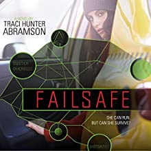 Failsafe | Livre audio Auteur(s) : Traci Hunter Abramson Narrateur(s) : Aubrey Warner