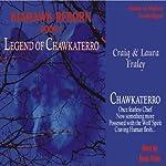 Legend of Chawkaterro: Kiahawk Reborn #1 (       UNABRIDGED) by Craig Fraley, Laura Fraley Narrated by Kevin Foley