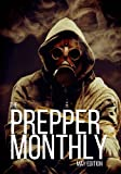 Prepper Monthly: How To Plan And Protect Your Family And Friends During Any Disaster