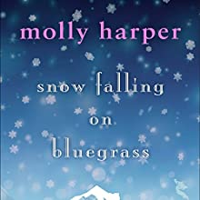 Snow Falling on Bluegrass (       UNABRIDGED) by Molly Harper Narrated by Amanda Ronconi