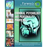 Criminal Psychology and Personality Profiling (Forensics, the Science of Crime-Solving) ~ Joan Esherick