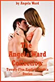 The Angela Ward Collection: Twenty-Five Explicit Erotica Stories
