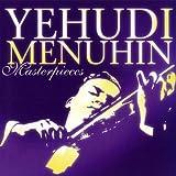 Yehudi Menuhin - Yehudi Menuhin Masterpieces