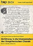 Einführung in die Interpretation des Gregorianischen Chorals, Band 2: Ästhetik ( 2 Teilbände)