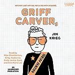 Griff Carver, Hallway Patrol | Jim Krieg