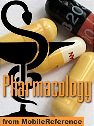 Pharmacology Study Guide: drug classification, indications, reactions, and examples, Pharmacodynamics, Pharmacokinetics, Medical Chemistry & more for medical, ... nursing, & dental students (Mobi Medical)