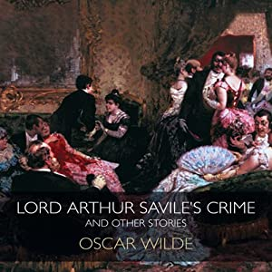 Lord Arthur Savile's Crime & Other Stories | [Oscar Wilde]