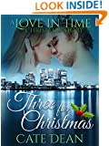 Three for Christmas - A Love in Time Christmas Story (Love in Time 3.5)