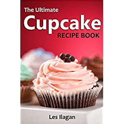 Cupcake Recipes: The Ultimate Cupcake Recipe Book, 50 Delightful Cupcake Recipes for Beginners