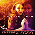 WWW: Wonder (       UNABRIDGED) by Robert J. Sawyer Narrated by Jessica Almasy, Marc Vietor, Oliver Wyman, Anthony Haden Salerno, Robert J. Sawyer
