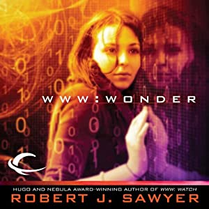 WWW: Wonder | [Robert J. Sawyer]
