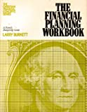 The Financial Planning Workbook: A Family Budgeting Guide (The Christian Financial Concepts Series) (0802425461) by Larry Burkett