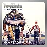 Sie suchen Menschen - Teil 3 (Perry Rhodan Silber Edition 89) | William Voltz,H. G. Ewers,H. G. Francis,Kurt Mahr,Ernst Vlcek