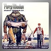 Sie suchen Menschen - Teil 3 (Perry Rhodan Silber Edition 89) | William Voltz, H. G. Ewers, H. G. Francis, Kurt Mahr, Ernst Vlcek