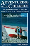 img - for Adventuring With Children: An Inspirational Guide to World Travel and the Outdoors (Avalon House Travel Series) by Nan Jeffrey (1995-10-01) book / textbook / text book