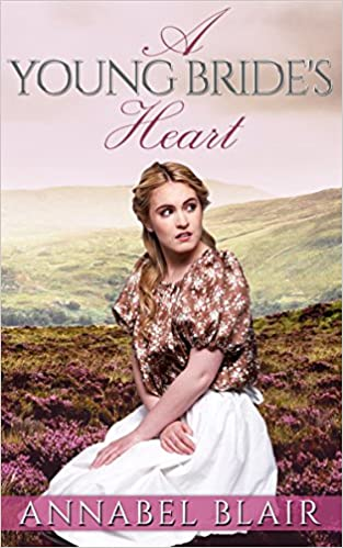 MAIL ORDER BRIDE: Clean Romance: The Young Bride's Heart [Western Christian Inspirational Historical Romance] (Western Christian Historical Romance Short Stories)