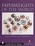 img - for Paperweights of the World (Schiffer Book for Collectors) by Monika Flemming (2001-07-01) book / textbook / text book