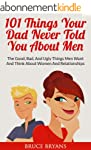 101 Things Your Dad Never Told You Ab...