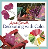 img - for April Cornell Decorating with Color by Cornell, April (2006) Paperback book / textbook / text book