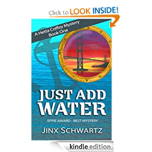 Free Kindle Book: Just Add Water (Hetta Coffey Mystery Series - Book 1), by Jinx Schwartz. Publisher: Jinx Schwartz (September 25, 2011)