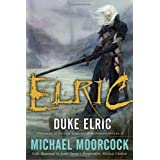 Elric (Chronicles of the Last Emperor of Melnibone v.4): Duke Elricby Michael Moorcock