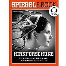 Hirnforschung: Eine Wissenschaft auf dem Weg, den Menschen zu enträtseln Hörbuch von  DER SPIEGEL Gesprochen von:  Deutsche Blindenstudienanstalt