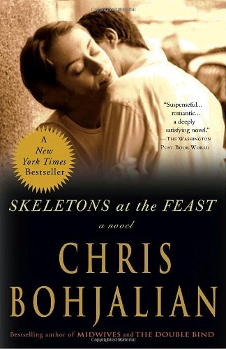 Skeletons at the Feast  A Novel, Chris Bohjalian