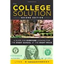 The College Solution A Guide For Everyone Looking For The Right School At The Right Price 2nd Edition