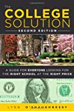 img - for The College Solution: A Guide for Everyone Looking for the Right School at the Right Price (2nd Edition) book / textbook / text book