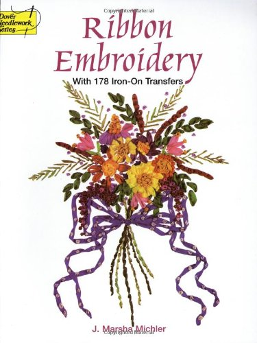 Ribbon Embroidery With 178 Iron-On Transfers (Dover Iron-On Transfer Patterns)