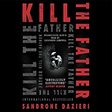 Kill the Father Audiobook by Sandrone Dazieri Narrated by Cassandra Campbell