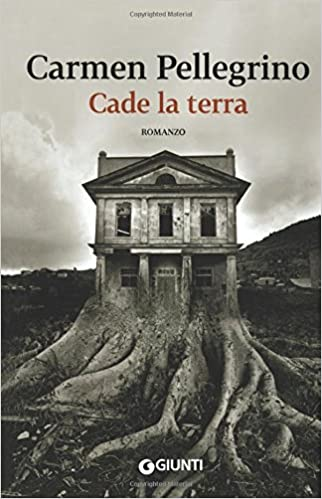 Carmen Pellegrino, Cade la terra