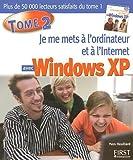 echange, troc Yves Heuillard - Je me mets à l'ordinateur et à l'Internet avec Windows XP : Tome 2