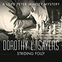 Striding Folly: Lord Peter Wimsey, Book 15 (       UNABRIDGED) by Dorothy L Sayers Narrated by Jane McDowell