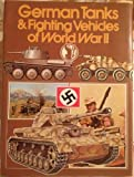 German Tanks and Fighting Vehicles of World War II